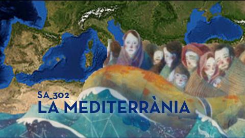 SA_302 La Mediterrània, un mar de cultures